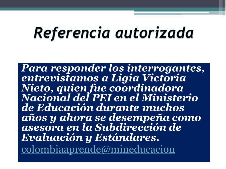 Para responder los interrogantes, entrevistamos a Ligia Victoria Nieto, quien fue coordinadora Nacional del PEI en el Ministerio de Educación durante muchos años y ahora se desempeña como asesora en la Subdirección de Evaluación y Estándares.