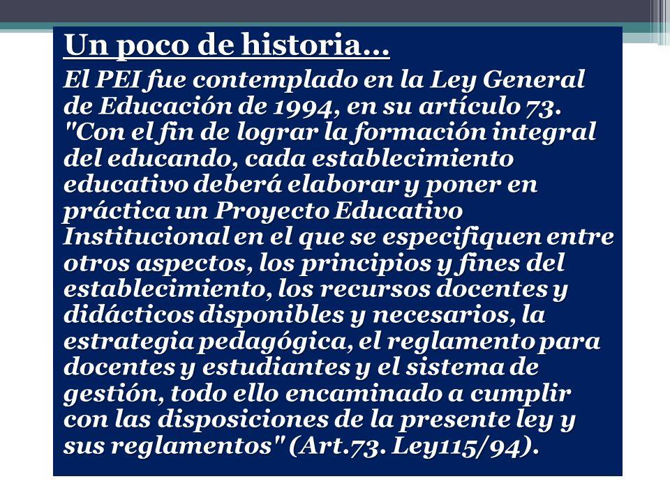 ¿Qué es un PEI? Es el proyecto educativo que elabora cada Institución Educativa (IE) antes de entrar en funcionamiento y que debe ser concertado con l