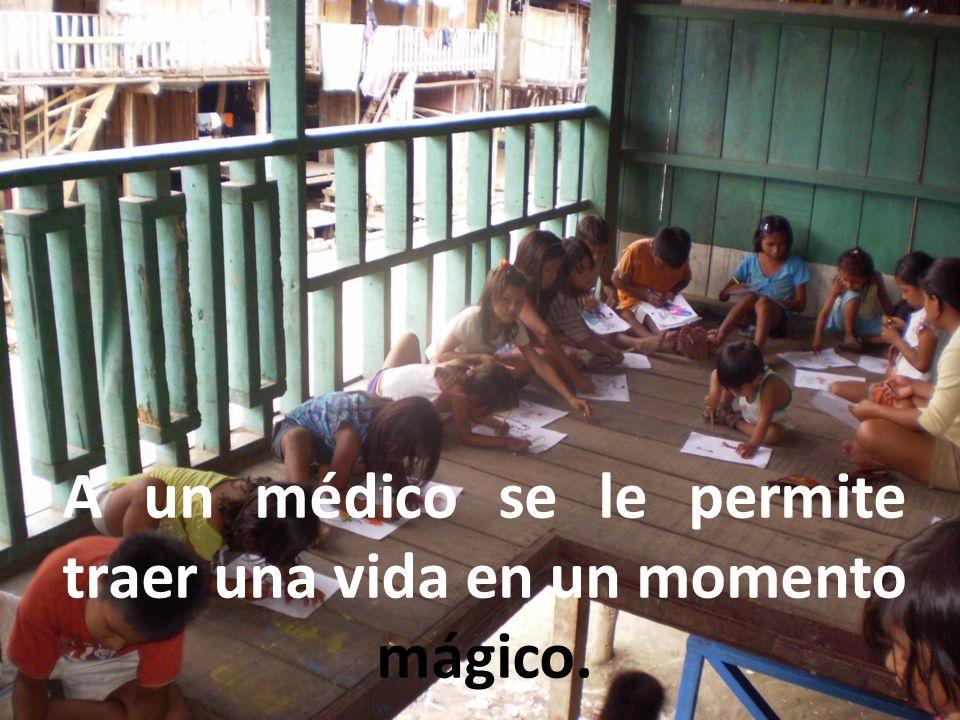 A un médico se le permite traer una vida en un momento mágico.