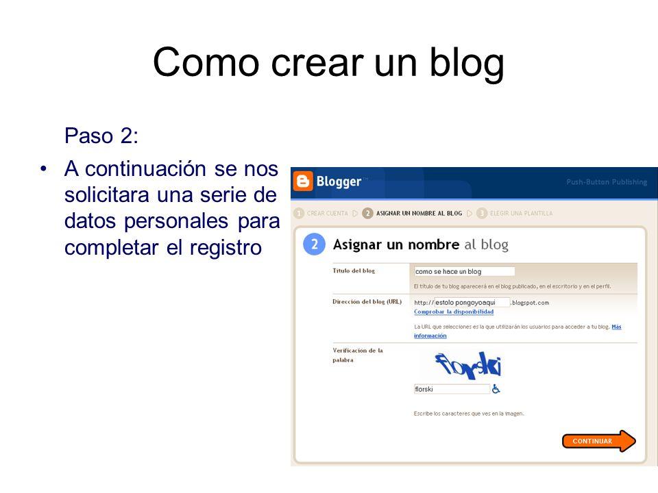 Como crear un blog Paso 2: A continuación se nos solicitara una serie de datos personales para completar el registro