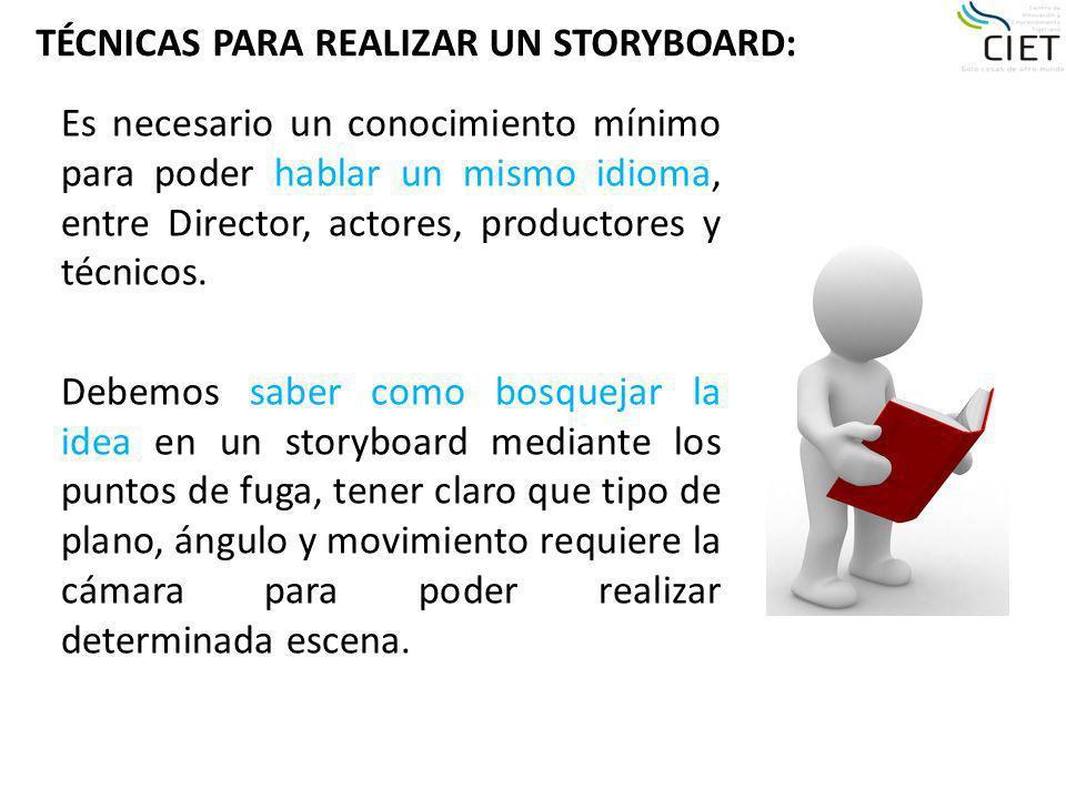 TÉCNICAS PARA REALIZAR UN STORYBOARD: Es necesario un conocimiento mínimo para poder hablar un mismo idioma, entre Director, actores, productores y té