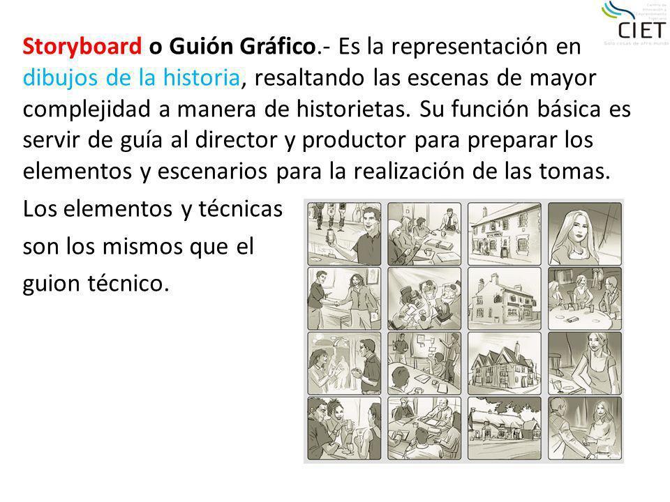 Storyboard o Guión Gráfico.- Es la representación en dibujos de la historia, resaltando las escenas de mayor complejidad a manera de historietas. Su f
