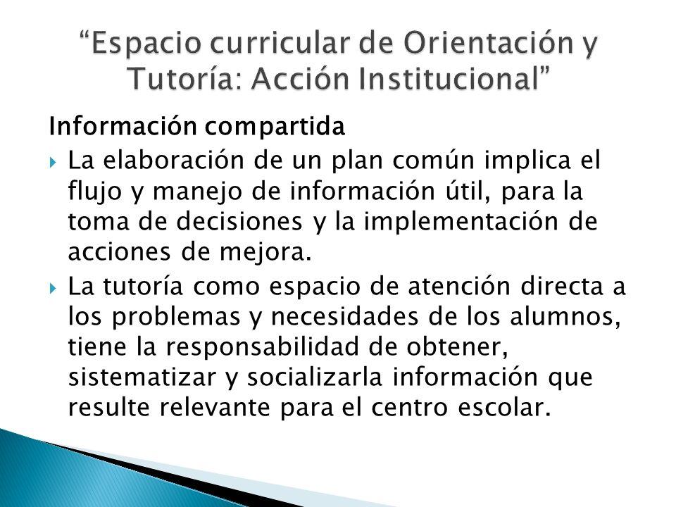 Información compartida La elaboración de un plan común implica el flujo y manejo de información útil, para la toma de decisiones y la implementación d