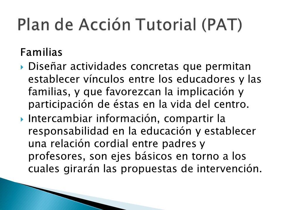 Familias Diseñar actividades concretas que permitan establecer vínculos entre los educadores y las familias, y que favorezcan la implicación y partici
