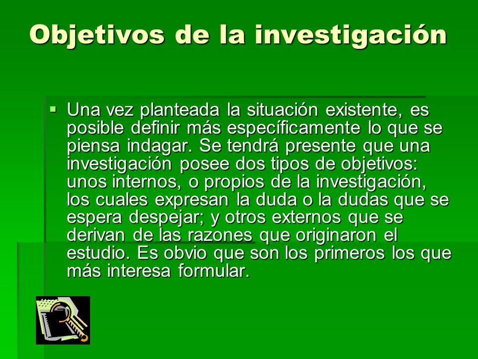Evaluación del problema El plan de investigación debe incluir las razones justificatorias de su ejecución.