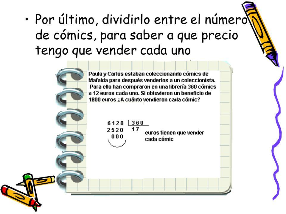 Por último, dividirlo entre el número de cómics, para saber a que precio tengo que vender cada uno