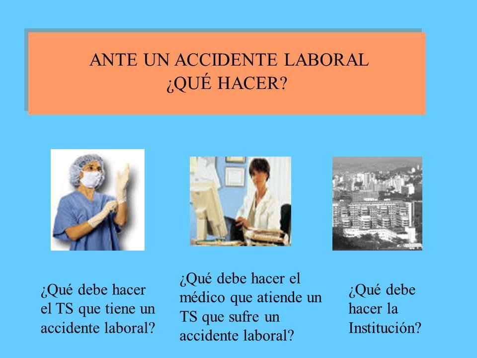 Con respecto a un accidente laboral ¿Qué debe saber el trabajador de la salud (ts).