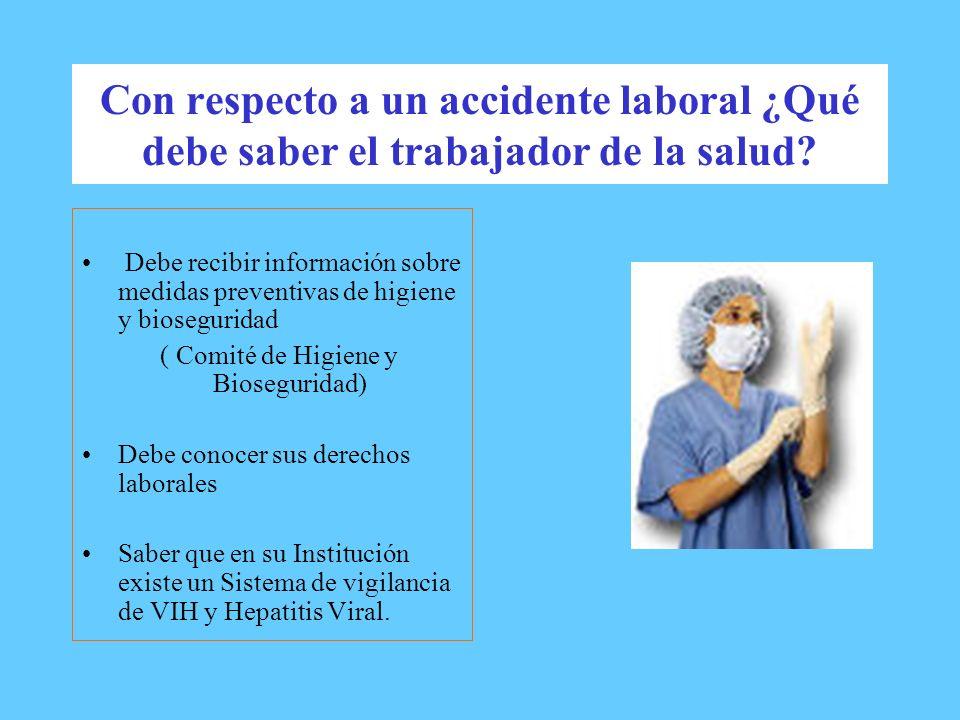 Con respecto a un accidente laboral ¿Qué debe saber el trabajador de la salud? Debe recibir información sobre medidas preventivas de higiene y biosegu