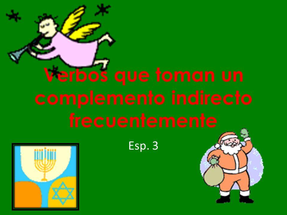 Verbos que toman un complemento indirecto frecuentemente Esp. 3