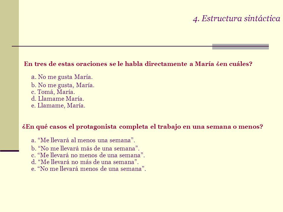 4. Estructura sintáctica capacidad de comprender un texto en relación con los elementos sintácticos que lo componen. estructuras particulares de oraci