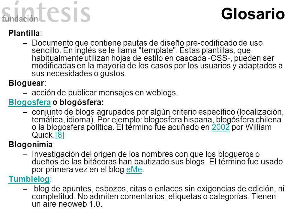 Glosario Plantilla: –Documento que contiene pautas de diseño pre-codificado de uso sencillo. En inglés se le llama