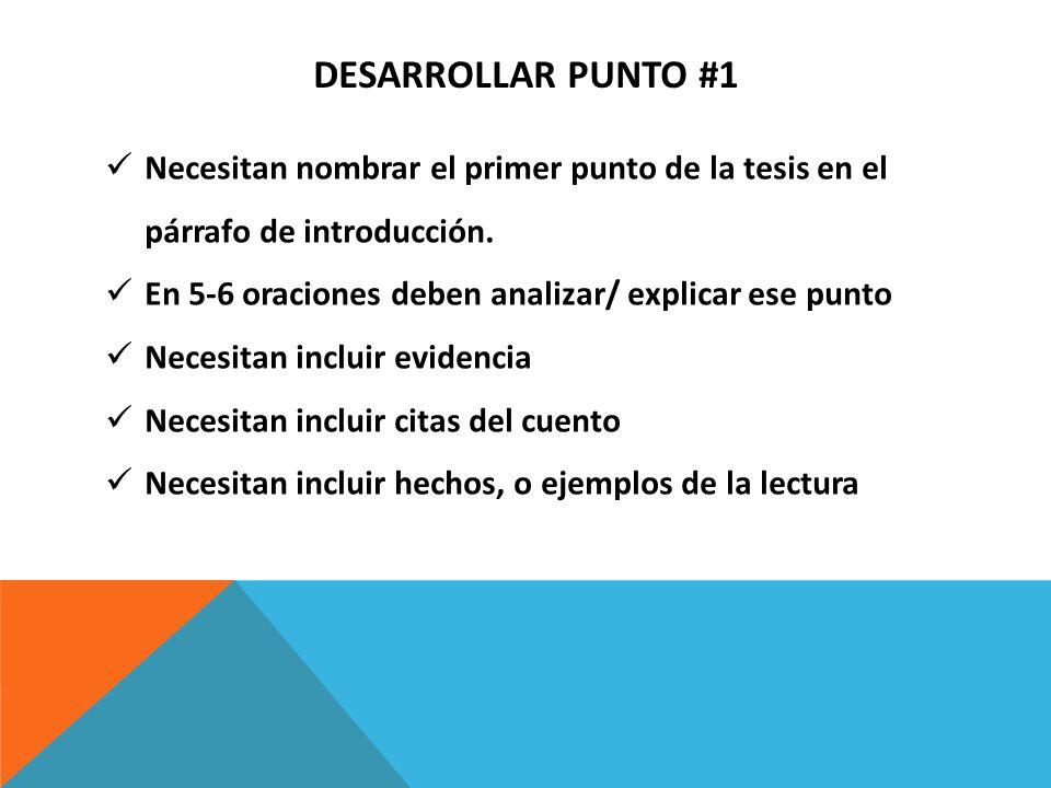 DESARROLLAR PUNTO #1 Necesitan nombrar el primer punto de la tesis en el párrafo de introducción. En 5-6 oraciones deben analizar/ explicar ese punto