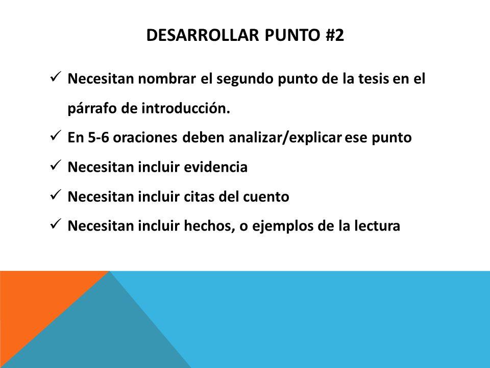 DESARROLLAR PUNTO #2 Necesitan nombrar el segundo punto de la tesis en el párrafo de introducción. En 5-6 oraciones deben analizar/explicar ese punto