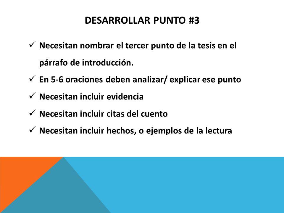 DESARROLLAR PUNTO #3 Necesitan nombrar el tercer punto de la tesis en el párrafo de introducción. En 5-6 oraciones deben analizar/ explicar ese punto