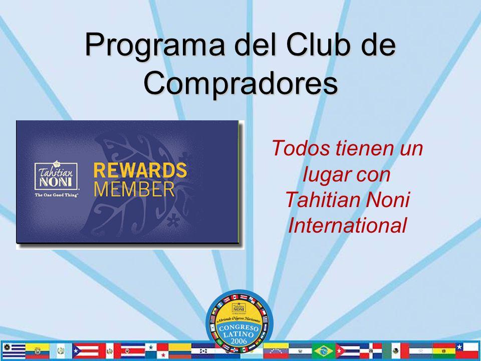 Programa del Club de Compradores Todos tienen un lugar con Tahitian Noni International