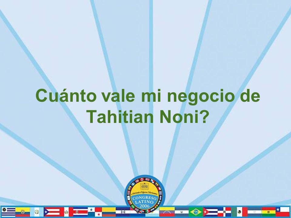 Cuánto vale mi negocio de Tahitian Noni?