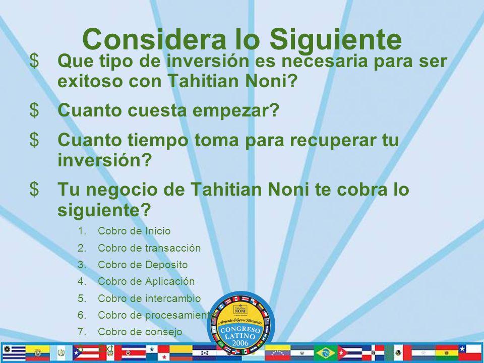 Considera lo Siguiente $Que tipo de inversión es necesaria para ser exitoso con Tahitian Noni.