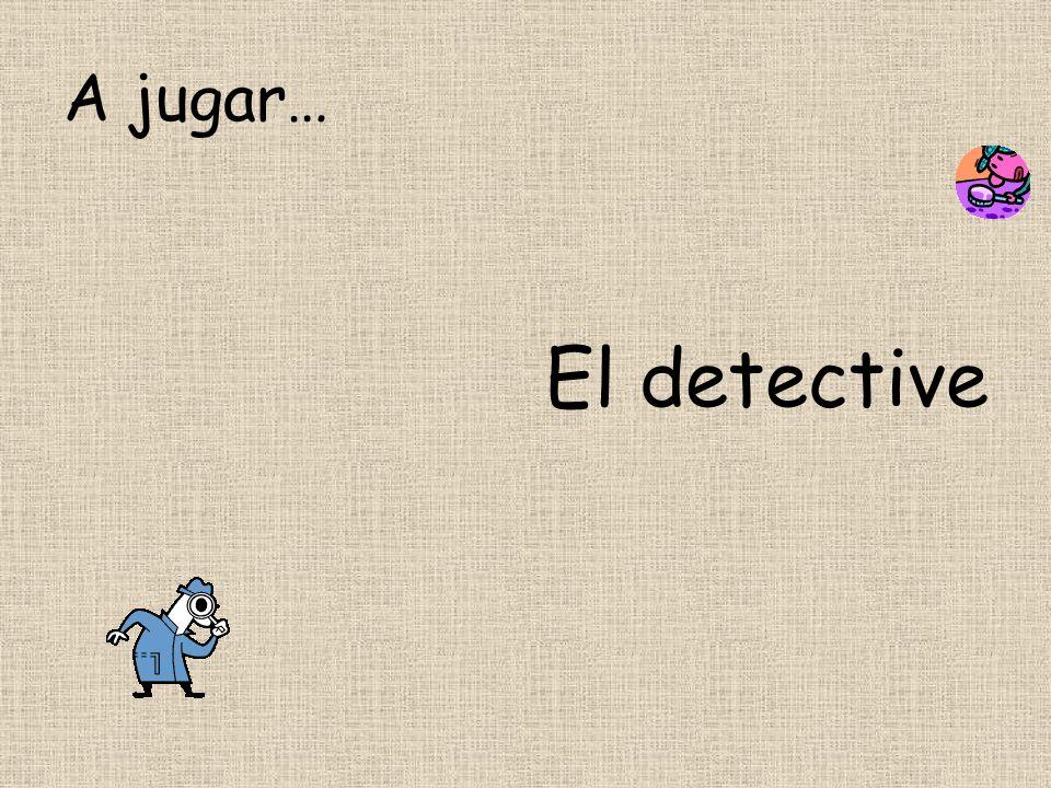 A jugar… El detective