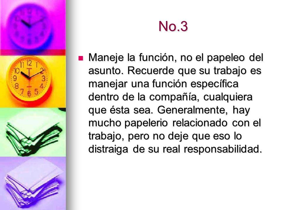 No.4 No haga cualquier cosa.Su trabajo como manager es planear, organizar, controlar y dirigir .
