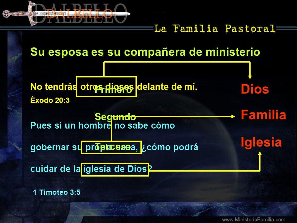 Su esposa es su compañera de ministerio No tendrás otros dioses delante de mí. Éxodo 20:3 Pues si un hombre no sabe cómo gobernar su propia casa, ¿cóm