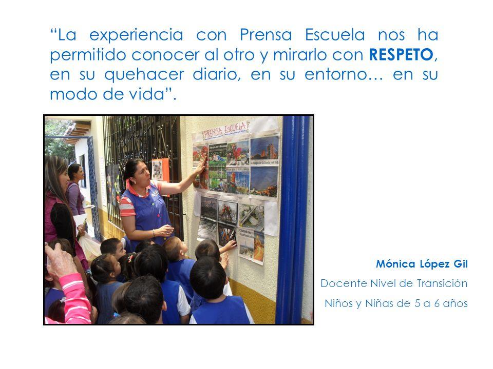 La experiencia con Prensa Escuela nos ha permitido conocer al otro y mirarlo con RESPETO, en su quehacer diario, en su entorno… en su modo de vida. Mó