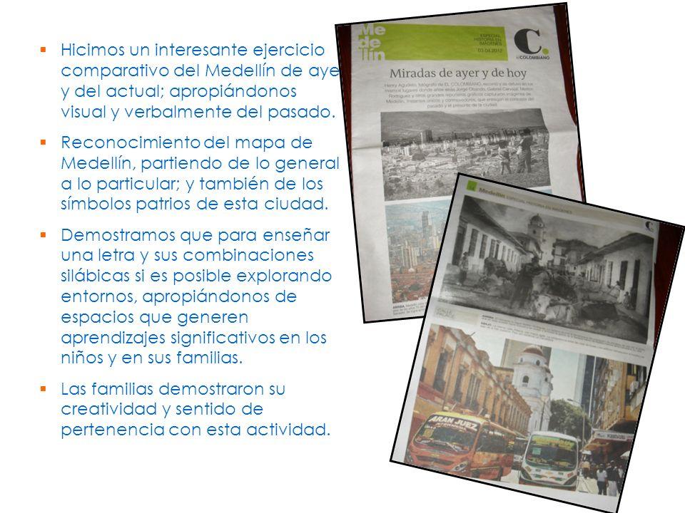Hicimos un interesante ejercicio comparativo del Medellín de ayer y del actual; apropiándonos visual y verbalmente del pasado. Reconocimiento del mapa