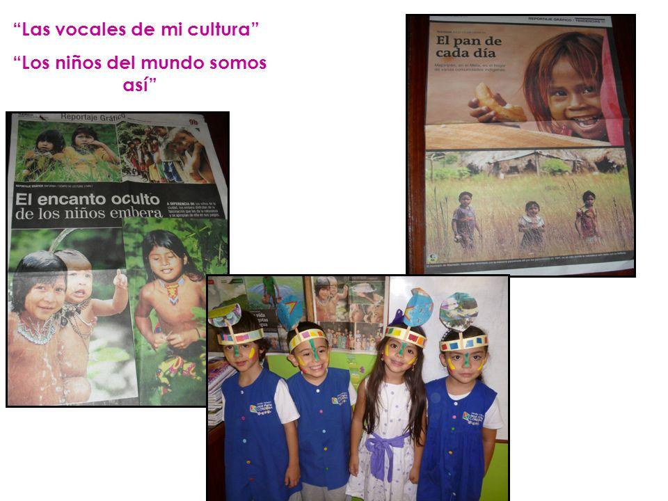 Las vocales de mi cultura Los niños del mundo somos así