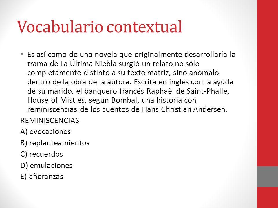 Vocabulario contextual Es así como de una novela que originalmente desarrollaría la trama de La Última Niebla surgió un relato no sólo completamente d