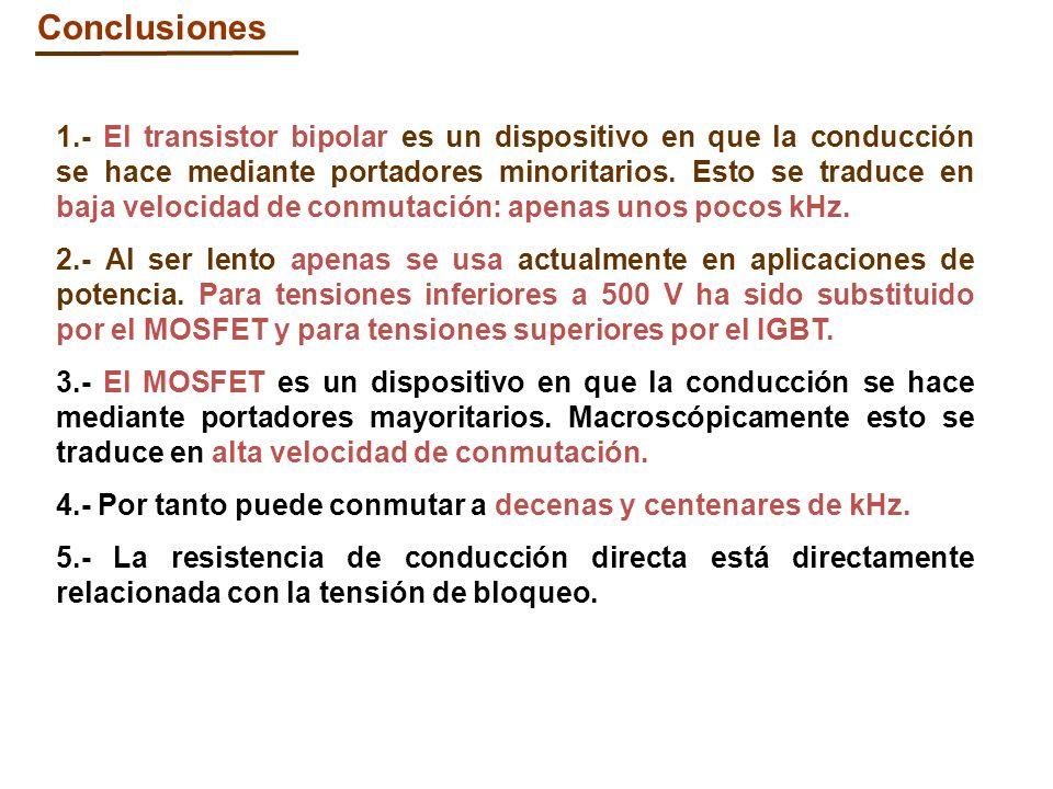 1.- El transistor bipolar es un dispositivo en que la conducción se hace mediante portadores minoritarios. Esto se traduce en baja velocidad de conmut