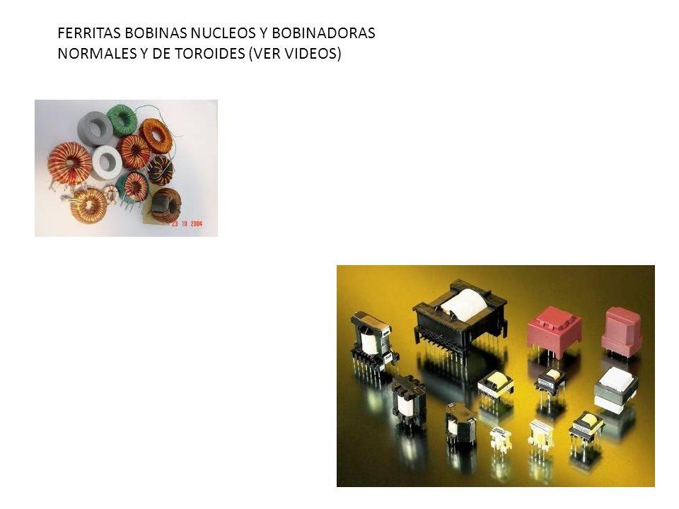 FERRITAS BOBINAS NUCLEOS Y BOBINADORAS NORMALES Y DE TOROIDES (VER VIDEOS)