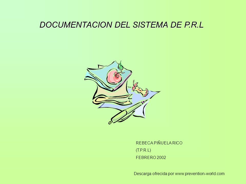 DOCUMENTACION DEL SISTEMA DE P.R.L REBECA PIÑUELA RICO (T.P.R.L) FEBRERO 2002 Descarga ofrecida por www.prevention-world.com