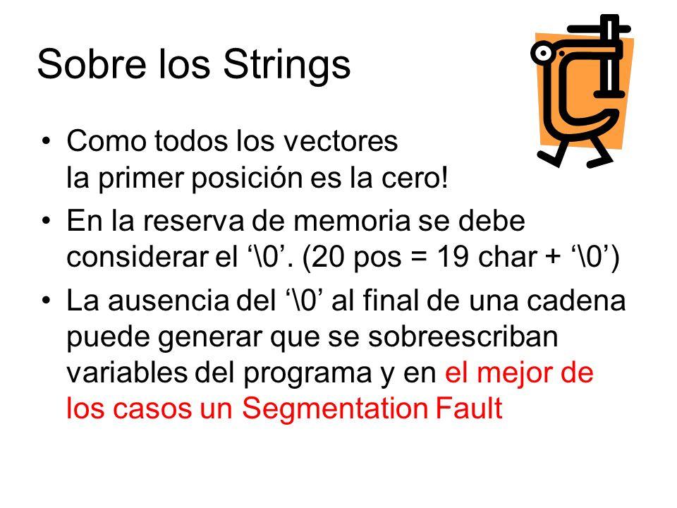 Sobre los Strings Como todos los vectores la primer posición es la cero.