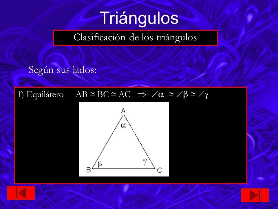 2) Isósceles AB AC Según sus lados: Triángulos Clasificación de los triángulos
