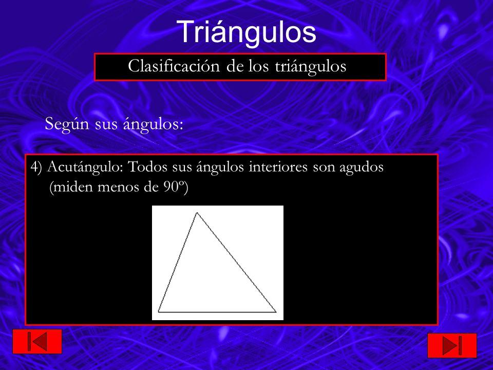 5) Rectángulo: 1 ángulo recto y dos agudos suplementarios Según sus ángulos: Triángulos Clasificación de los triángulos