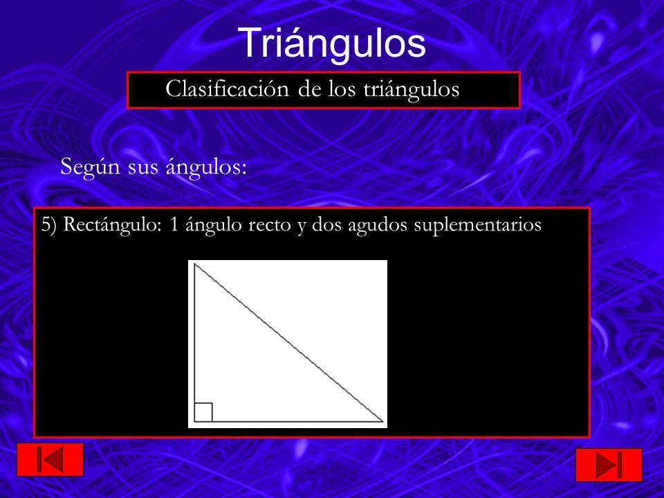 Según sus ángulos: 6) Obtusángulo: 1 ángulo obtuso y dos agudos Triángulos