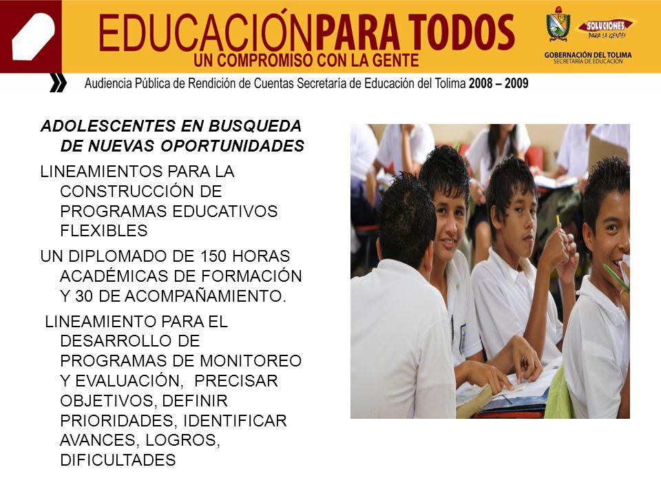 ADOLESCENTES EN BUSQUEDA DE NUEVAS OPORTUNIDADES LINEAMIENTOS PARA LA CONSTRUCCIÓN DE PROGRAMAS EDUCATIVOS FLEXIBLES UN DIPLOMADO DE 150 HORAS ACADÉMI