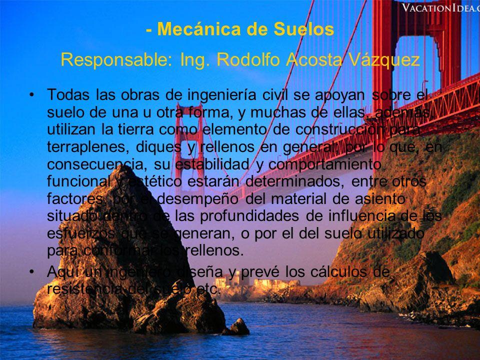 - Peritajes y Estudios en Materiales de Construcción Responsable: Ing.