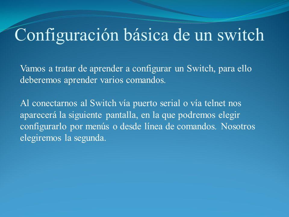 Configuración básica de un switch Modos de la línea de comandos.