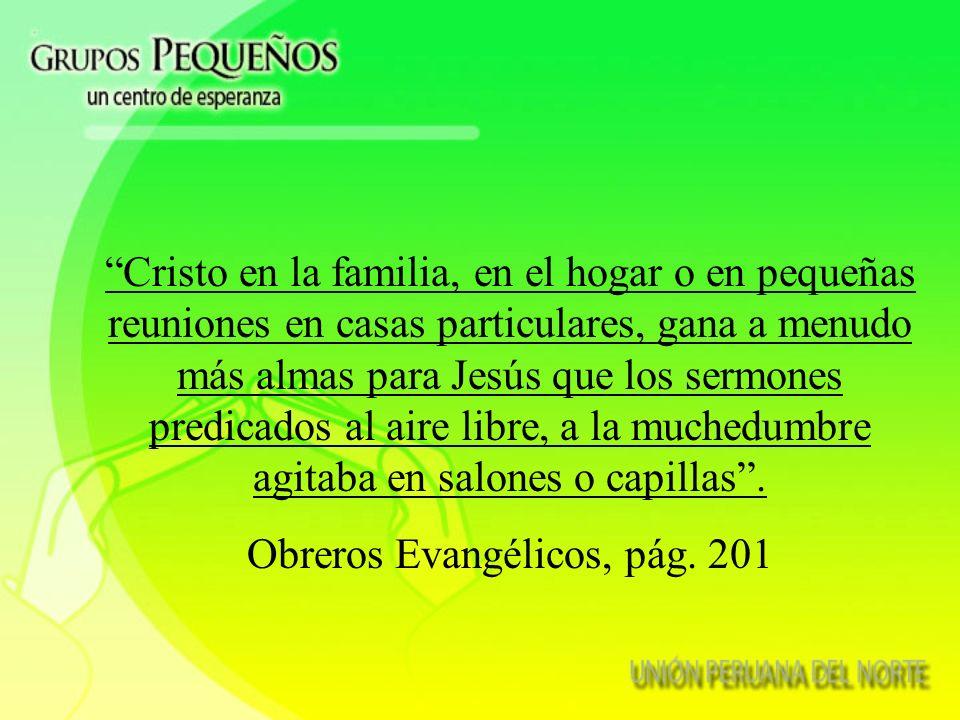 LA FORMACIÓN DE PEQUEÑOS GRUPOS COMO BASE DEL ESFUERZO CRISTIANO ME HA SIDO PRESENTADA POR UNO QUE NO SABE ERRAR. SC. pág. 93