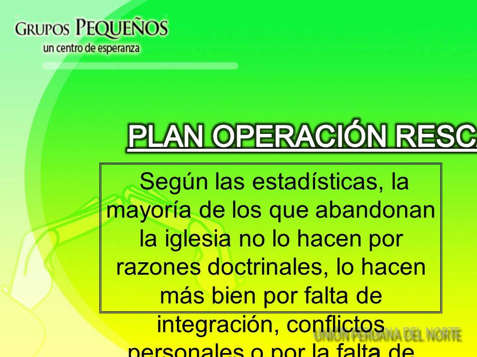 Este es el plan, en el que los líderes de los grupos indican a sus miembros que estén alerta, a la búsqueda de personas con problemas.