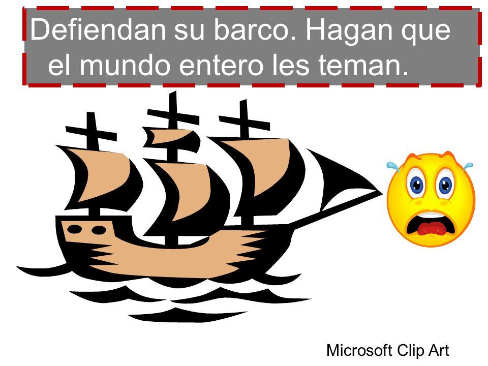 Defiendan su barco. Hagan que el mundo entero les teman. Microsoft Clip Art