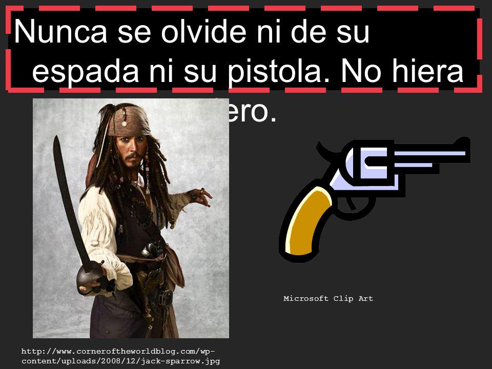 Nunca se olvide ni de su espada ni su pistola. No hiera a su compañero. http://www.corneroftheworldblog.com/wp- content/uploads/2008/12/jack-sparrow.j