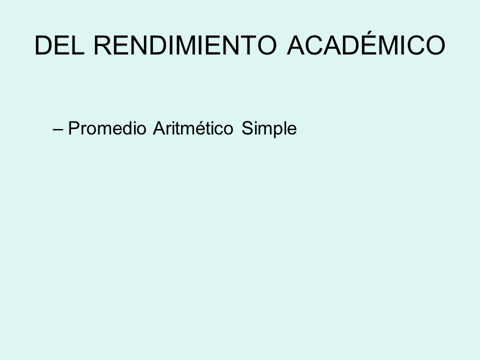 DEL RENDIMIENTO ACADÉMICO –Promedio Aritmético Simple
