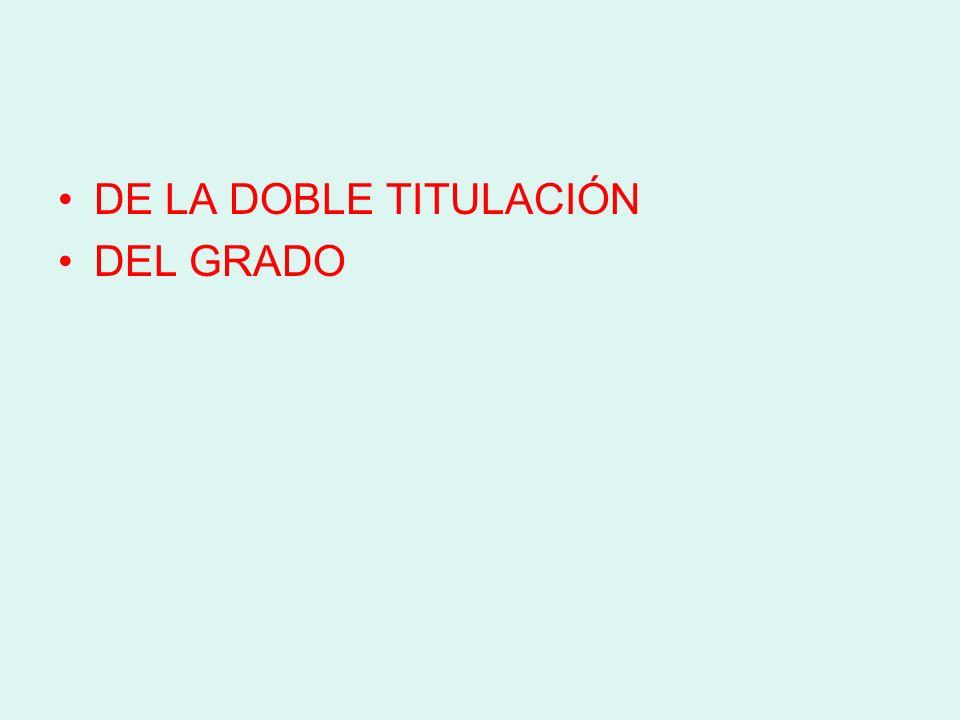 DE LA DOBLE TITULACIÓN DEL GRADO