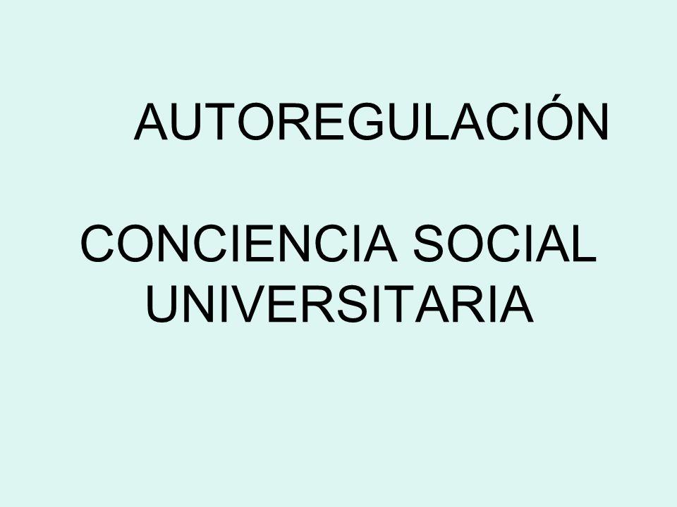AUTOREGULACIÓN CONCIENCIA SOCIAL UNIVERSITARIA