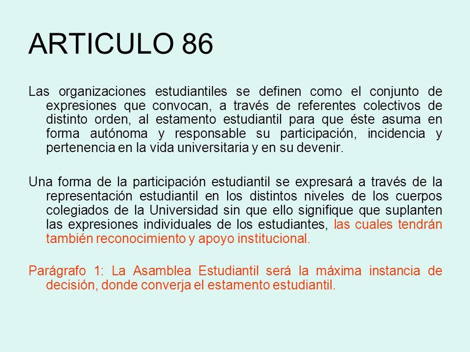 ARTICULO 86 Las organizaciones estudiantiles se definen como el conjunto de expresiones que convocan, a través de referentes colectivos de distinto or