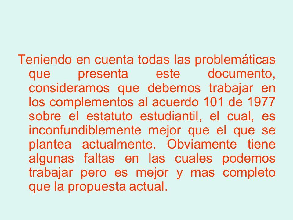 Teniendo en cuenta todas las problemáticas que presenta este documento, consideramos que debemos trabajar en los complementos al acuerdo 101 de 1977 s