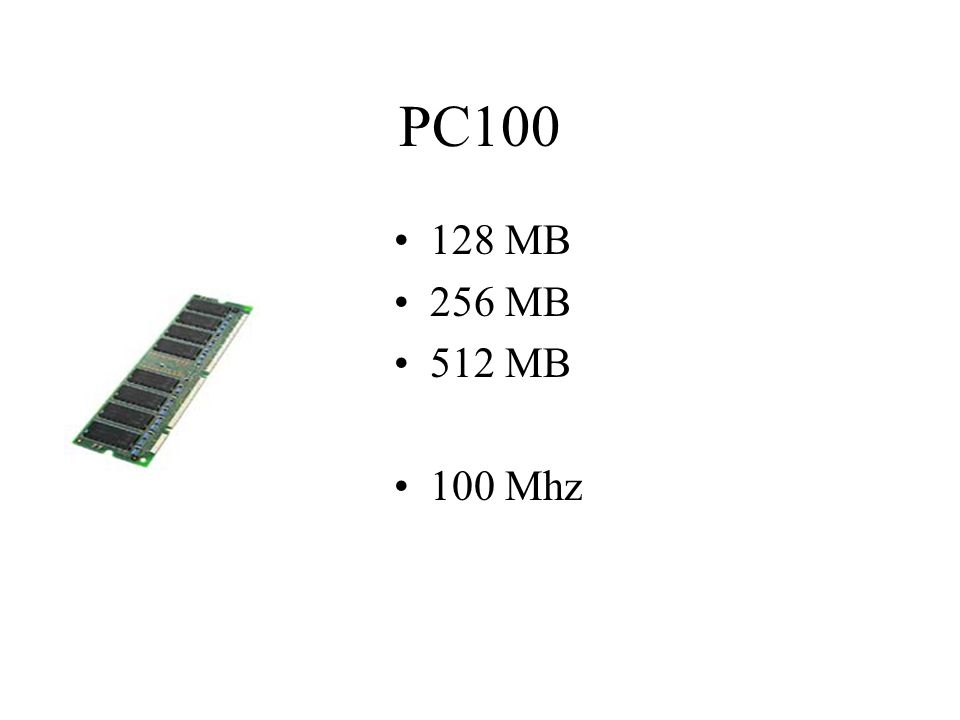 PC100 128 MB 256 MB 512 MB 100 Mhz