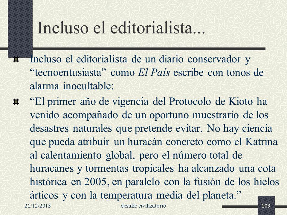 21/12/2013desafío civilizatorio103 Incluso el editorialista... Incluso el editorialista de un diario conservador y tecnoentusiasta como El País escrib