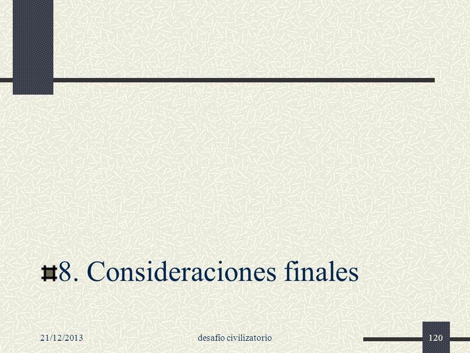21/12/2013desafío civilizatorio120 8. Consideraciones finales